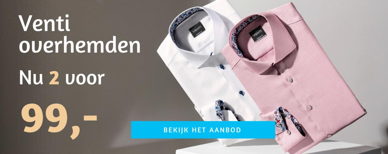 Venti overhemden aanbieding 2 voor 99 euro